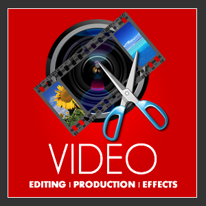 Video Production, editing and effects